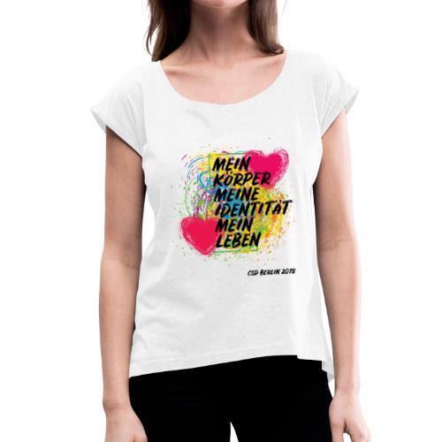 Motto CSD Berlin 2018 (deutsch) - Frauen T-Shirt mit gerollten Ärmeln