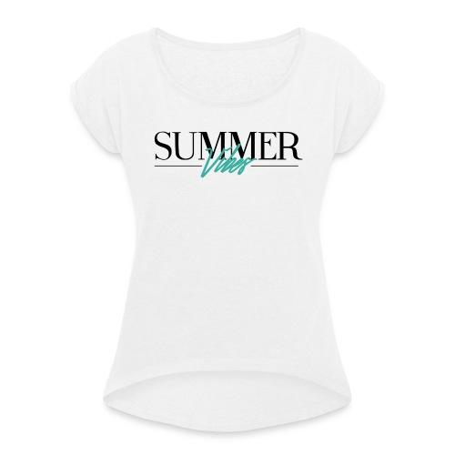 Summer Vibes - Vrouwen T-shirt met opgerolde mouwen