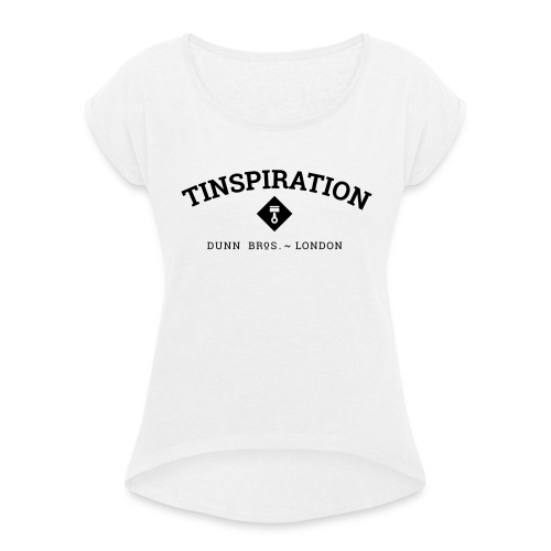 Tinspiration Logo - Women's T-Shirt with rolled up sleeves