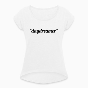 daydreamer - Women's T-shirt with rolled up sleeves