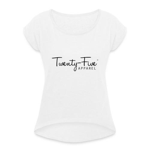 Twenty-Five Apparel - Vrouwen T-shirt met opgerolde mouwen