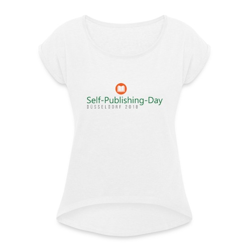 Self-Publishing-Day Düsseldorf 2018 - Frauen T-Shirt mit gerollten Ärmeln