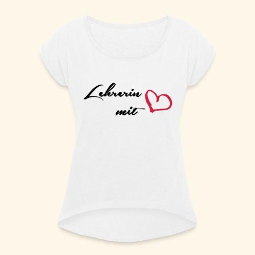 Lehrerin - Frauen T-Shirt mit gerollten Ärmeln