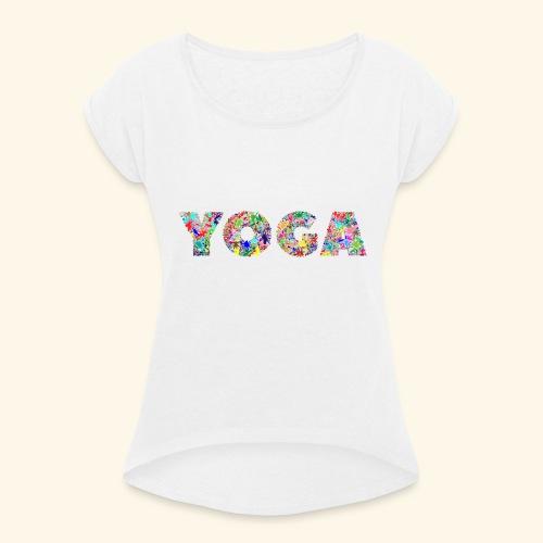 yoga - Frauen T-Shirt mit gerollten Ärmeln