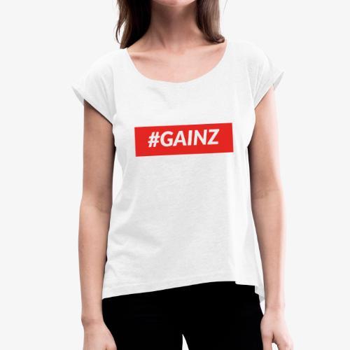 Gainz by Simon Mathis - Frauen T-Shirt mit gerollten Ärmeln