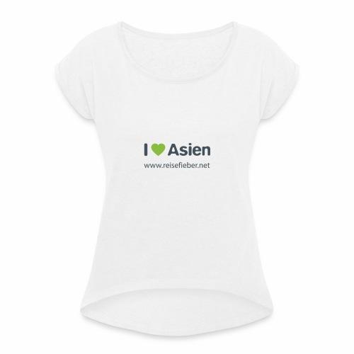 I love Asien - Frauen T-Shirt mit gerollten Ärmeln