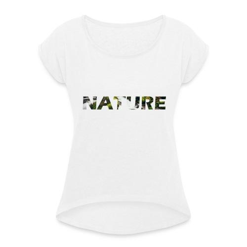 Nature - Vrouwen T-shirt met opgerolde mouwen