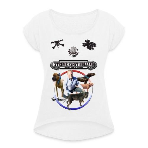 Xtreme Event Holland with Tom Garner - Vrouwen T-shirt met opgerolde mouwen