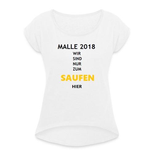 Mallorca 2018 Bierkönig SAUFEN - Frauen T-Shirt mit gerollten Ärmeln