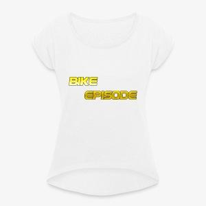 Cool Text Bike Episode 279969397204592 - Frauen T-Shirt mit gerollten Ärmeln