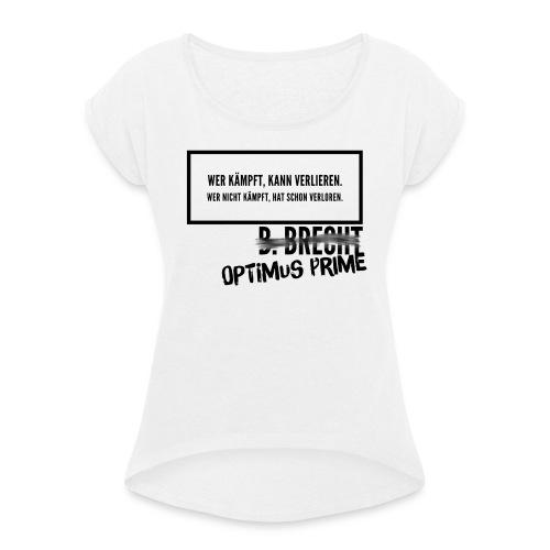 Optimums Prime - Frauen T-Shirt mit gerollten Ärmeln