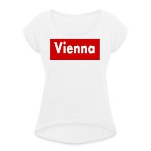 vienna - Frauen T-Shirt mit gerollten Ärmeln