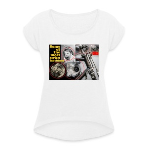 005 Some of the most perfect machines - Camiseta con manga enrollada mujer