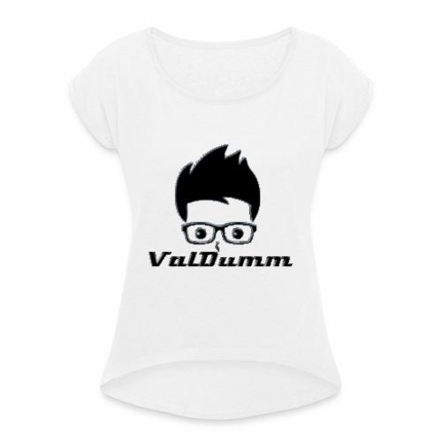 T-shirt ValDumm - T-shirt à manches retroussées Femme
