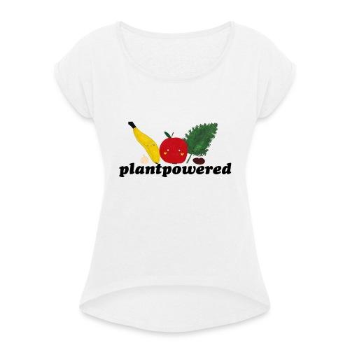 Plantpowered Fruit-Pals - Frauen T-Shirt mit gerollten Ärmeln