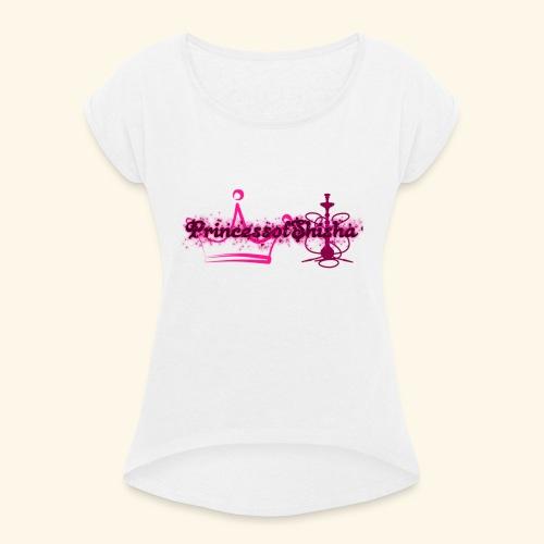 princessofshisha - Frauen T-Shirt mit gerollten Ärmeln