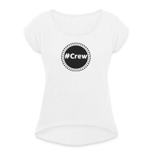 #Crew Reloaded Kollektion - Frauen T-Shirt mit gerollten Ärmeln