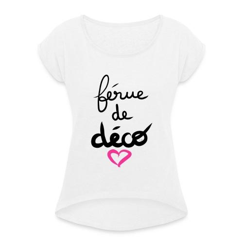 Férue de Déco! - T-shirt à manches retroussées Femme