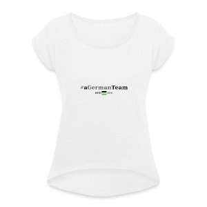 aGermanTeam_black - Frauen T-Shirt mit gerollten Ärmeln
