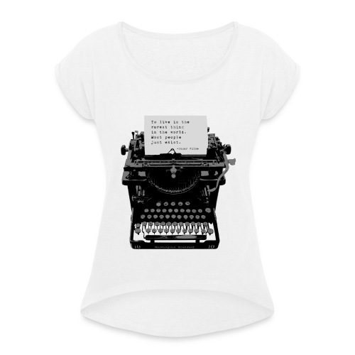 Oscar Wilde Quote on Old Remington 10 Typewriter - Women's T-Shirt with rolled up sleeves