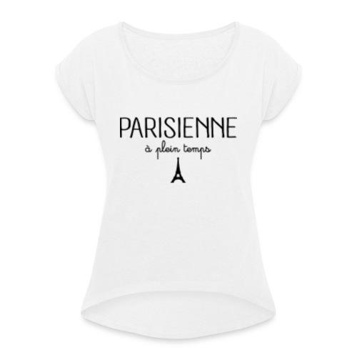 Parisienne à plein temps - T-shirt à manches retroussées Femme