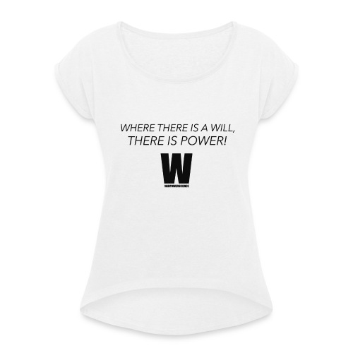 Willpower Science - Women's T-Shirt with rolled up sleeves