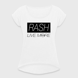 RASH LIVE MORE - Women's T-shirt with rolled up sleeves