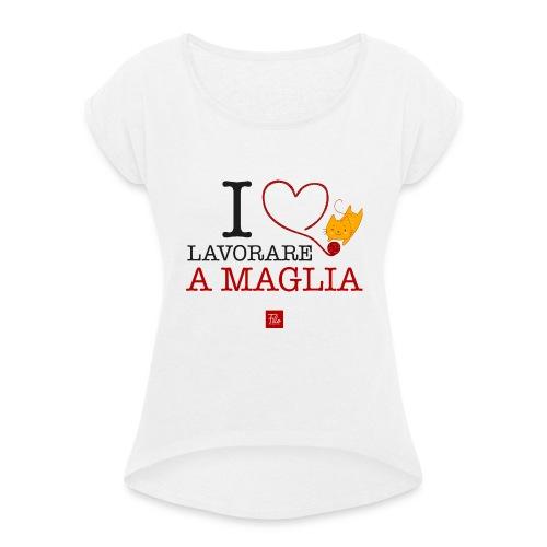 I love lavorare a maglia - Maglietta da donna con risvolti