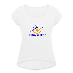 FitnessHutUK Logo Kit - Women's T-shirt with rolled up sleeves