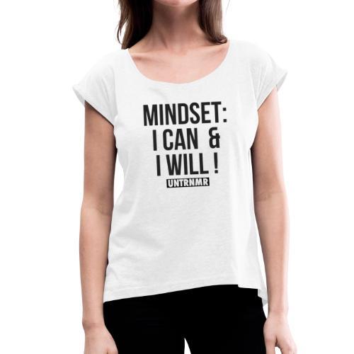 Mindset - Frauen T-Shirt mit gerollten Ärmeln