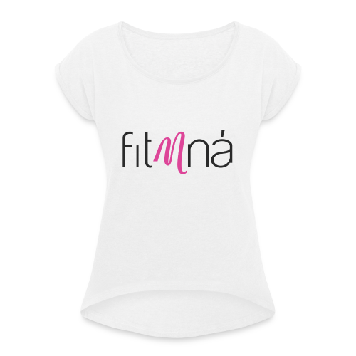 Fit Mna Logo - Women's T-shirt with rolled up sleeves