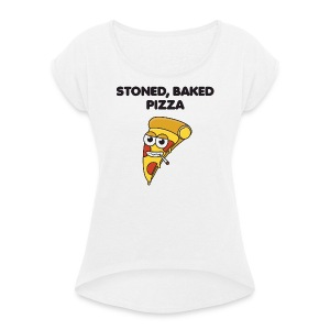 Stoned, Baked Pizza - Women's T-shirt with rolled up sleeves