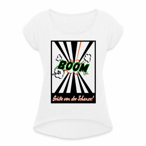 Schanzengruß - Frauen T-Shirt mit gerollten Ärmeln