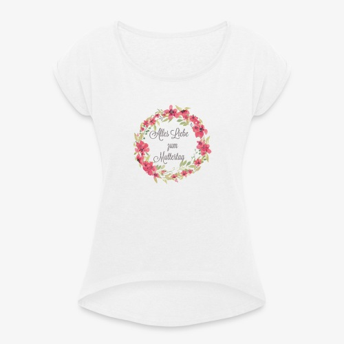 Muttertag - Frauen T-Shirt mit gerollten Ärmeln