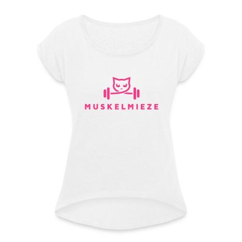 Muskelmieze Pink - Frauen T-Shirt mit gerollten Ärmeln