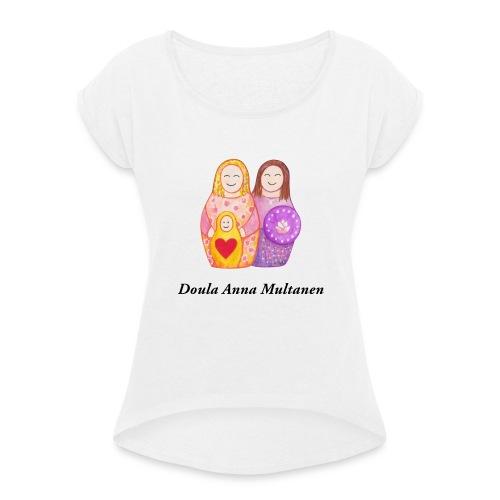 Doula Anna - Naisten T-paita, jossa rullatut hihat