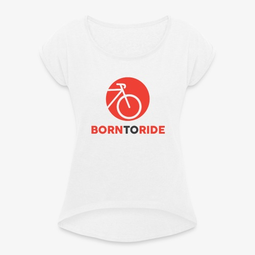 Born To Ride - Koszulka damska z lekko podwiniętymi rękawami