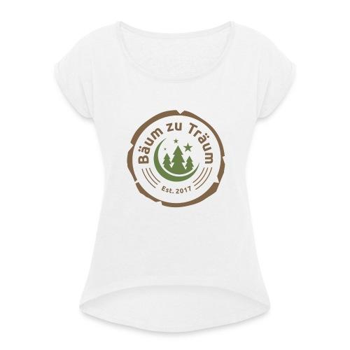 Bäum zu Träum - Frauen T-Shirt mit gerollten Ärmeln