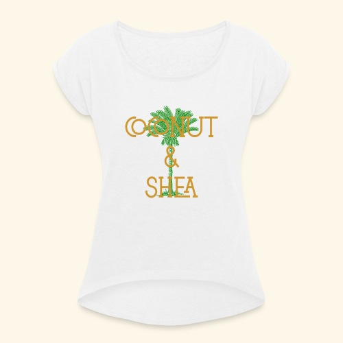 Coconut & Shea - Women's T-Shirt with rolled up sleeves