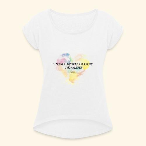 Aprender a quererme - Camiseta con manga enrollada mujer