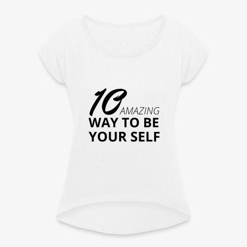 Spruch Nr.1 - Frauen T-Shirt mit gerollten Ärmeln
