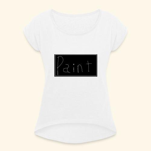 Paint - Dame T-shirt med rulleærmer