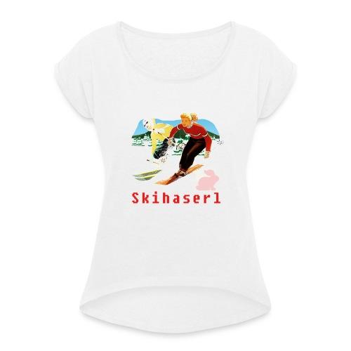 SKIHASERL - Frauen T-Shirt mit gerollten Ärmeln
