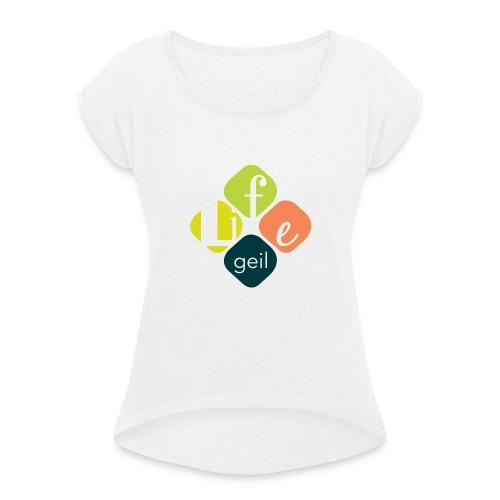 Lifegeil - Frauen T-Shirt mit gerollten Ärmeln