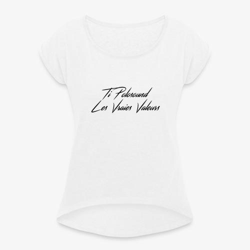 Ti Polosound - Les vraies Valeurs txt - T-shirt à manches retroussées Femme