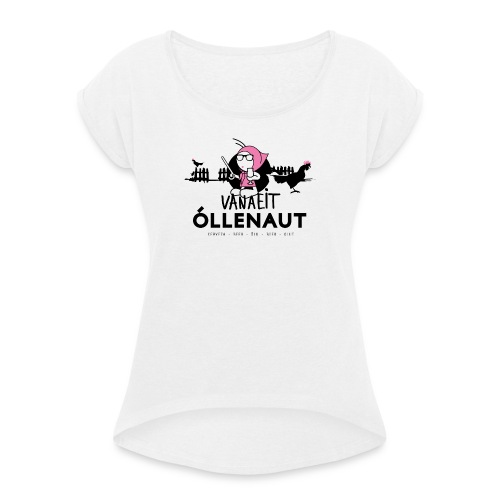 Õllenaut Vanaeit - Women's T-shirt with rolled up sleeves