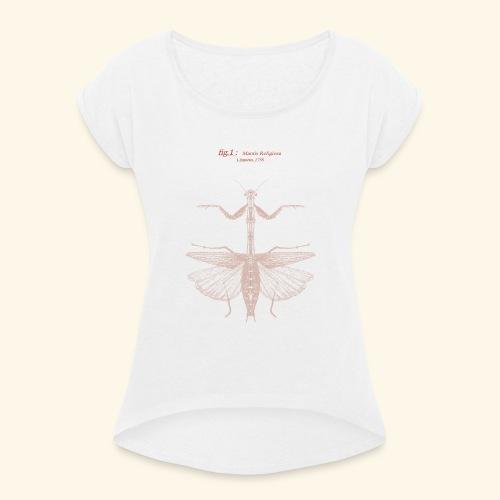 mantis religiosa - T-shirt à manches retroussées Femme