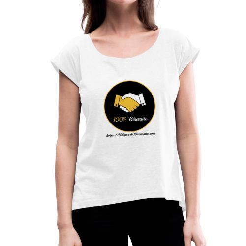 Boutique 100% Réussite - T-shirt à manches retroussées Femme