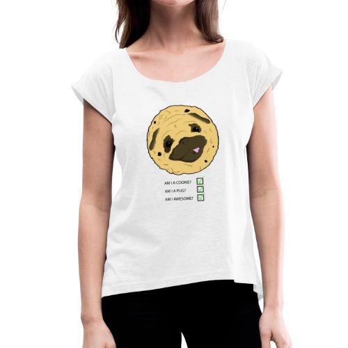 Pug Cookie - Vrouwen T-shirt met opgerolde mouwen