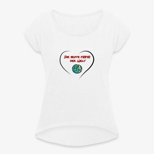 Für die MAMA - Frauen T-Shirt mit gerollten Ärmeln